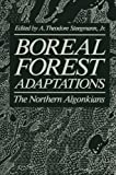 Boreal Forest Adaptations : The Northern Algonkians, , 1461336511