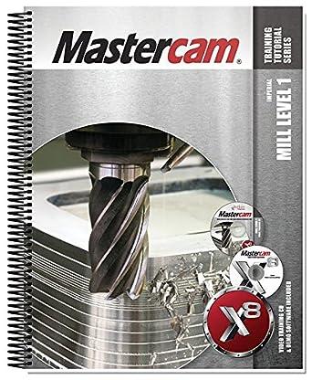 mastercam x8 mill level 1 training tutorial amazon com rh amazon com Wildgame Innovations Manuals Instruction Manual Example