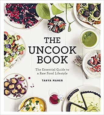 The uncook book the essential guide to a raw food lifestyle ebook you dont need to own a kindle device to enjoy kindle books download one of our free kindle apps to start reading kindle books on all your devices forumfinder Choice Image