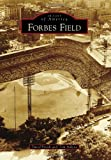 Forbes Field (Images of America)