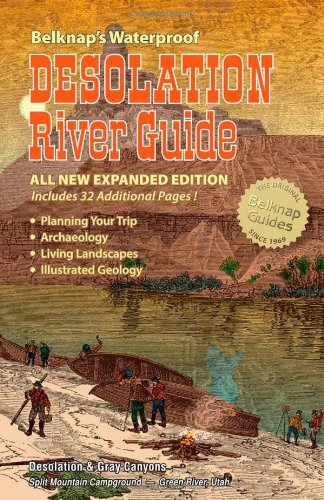 Read Online Belknap's Waterproof Desolation River Guide All New Expanded Edition pdf