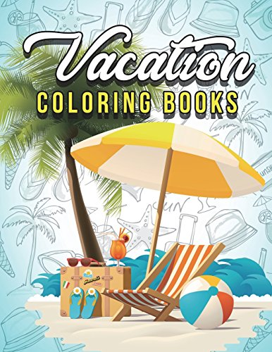 Vacation Coloring Book Very Beautiful Island And Beach Easy Large Print Super Relaxation For Seniors