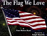 The Flag We Love, Pam Muñoz Ryan, 0881068454