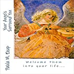 Your Angels Surround You: Welcome Them into Your life... | Paula M. Ezop