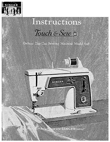 Singer 628-TOUCH--SEW Sewing Machine/Embroidery/Serger Owners Manual - Sewing Manual