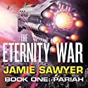 The Eternity War: Pariah Audiobook by Jamie Sawyer Narrated by Katherine Fenton