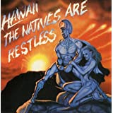 The Natives Are Restless by Hawaii