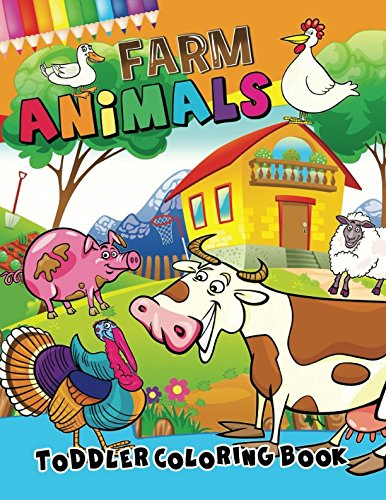 Farm Animals: Preschool Activity Toddler Coloring Book Age 1-3 (Toddler Coloring Series)
