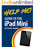 Help Me! Guide to the iPad Mini: Step-by-Step User Guide for the Fourth Generation iPad