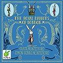 The Royal Rabbits of London Hörbuch von Santa Montefiore, Simon Sebag Montefiore Gesprochen von: Mike Grady
