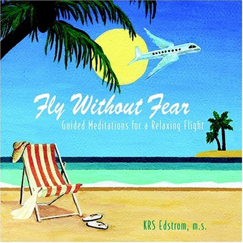 Price comparison product image Fly Without Fear: Guided Meditations for a Relaxing Flight