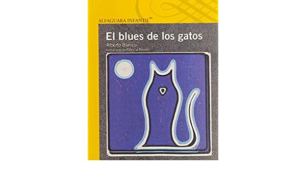 El blues de los gatos (Spanish Edition): Alberto Blanco: 9786070122262: Amazon.com: Books