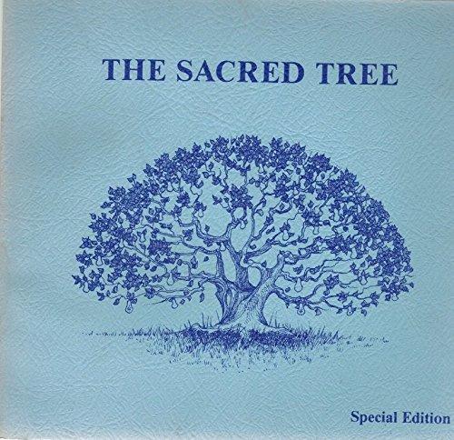 The Sacred Tree: Reflections On Native American Spirituality (Sacred Tree)