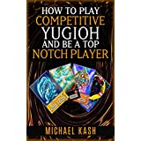 How To Play Competitive Yugioh And Be A Top Notch Player