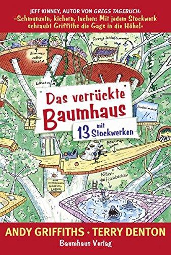 Das verrückte Baumhaus - mit 13 Stockwerken: Band 1 Gebundenes Buch – 12. Februar 2016 Andy Griffiths Terry Denton Christina Neiske 3833903902