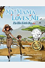 My Mama Loves Me: I'm Her Little Boy Hardcover