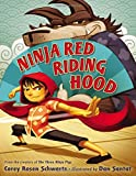 Ninja Red Riding Hood, Corey Rosen Schwartz, 0399163549