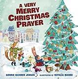 A Very Merry Christmas Prayer (A Time to Pray)
