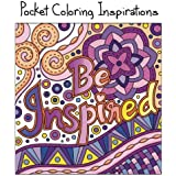 Pocket Coloring Inspirations: Travel Size Motivational Coloring Book for Adults (Mini Coloring Books) (Volume 3)