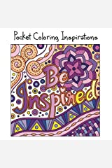 Pocket Coloring Inspirations: Travel Size Motivational Coloring Book for Adults (Mini Coloring Books) (Volume 3) Paperback