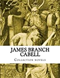 img - for James Branch Cabell, Collection novels book / textbook / text book