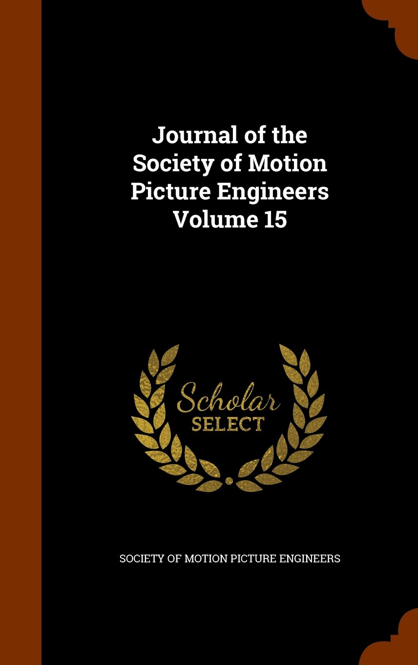 Journal of the Society of Motion Picture Engineers Volume 15 ebook