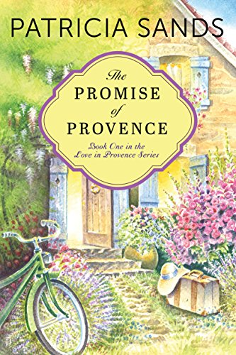 The Promise of Provence (Love in Provence Book 1) (Best Food South Lake Union)