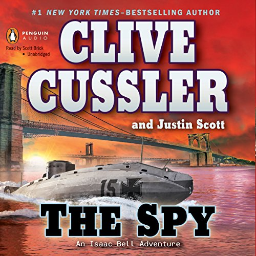 The Spy: An Isaac Bell Adventure (Clive Cussler Isaac Bell Series In Order)