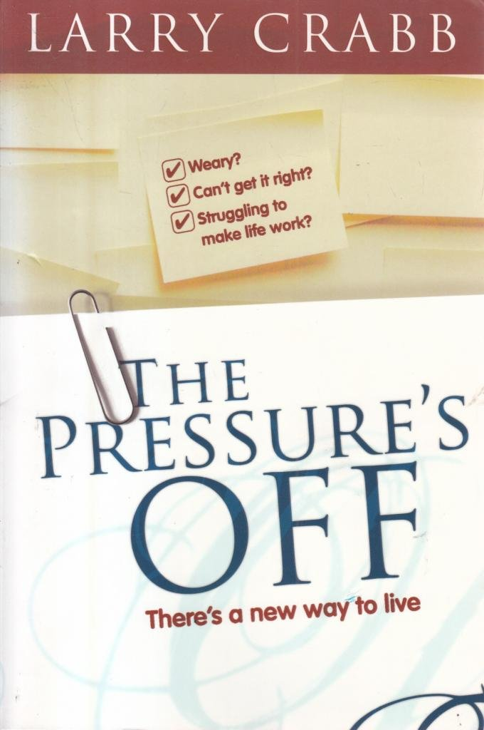 Download The Pressure's Off. There's A New Way To Live pdf epub
