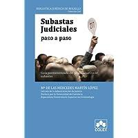 Subastas judiciales paso a paso. Guía pormenorizada del procedimiento de subasta