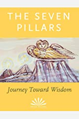 The Seven Pillars: Journey Toward Wisdom Kindle Edition