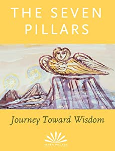 The Seven Pillars: Journey Toward Wisdom