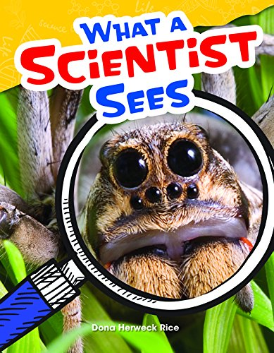What a Scientist Sees (Science Readers: Content and Literacy)