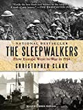img - for The Sleepwalkers: How Europe Went to War in 1914 book / textbook / text book