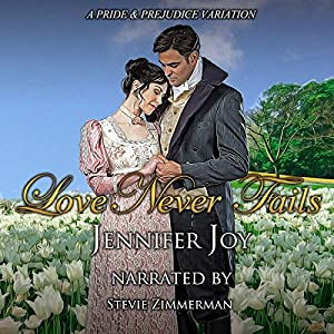Love Never Fails: A Pride & Prejudice Variation Audiobook