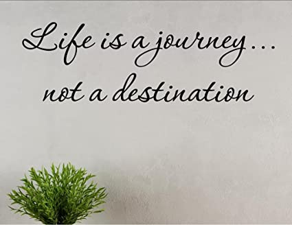 amazon com life is a journey not a destination vinyl wall saying
