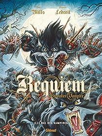 Requiem, Chevalier Vampire, tome 4 : Le bal des vampires par Mills