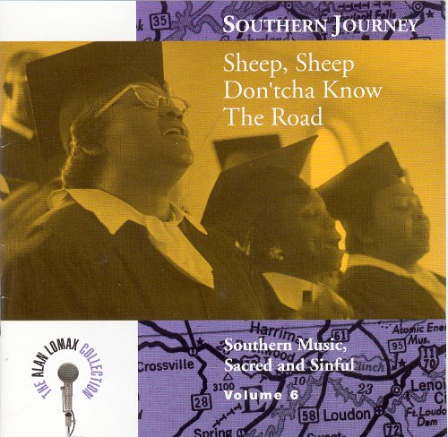 Southern Journey, Vol. 6: Sheep, Sheep, Don'tcha Know The Road? - Southern Music, Sacred And Sinful by Rounder Select