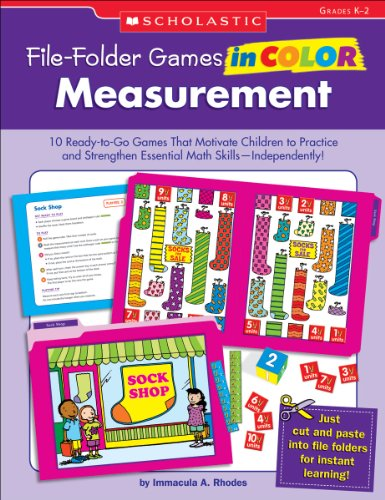 File-Folder Games in Color: Measurement: 10 Ready-to-Go Games That Motivate Children to Practice and Strengthen Essential Math SkillsIndependently!