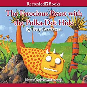 The Ferocious Beast with the Polka-Dot Hide Audiobook