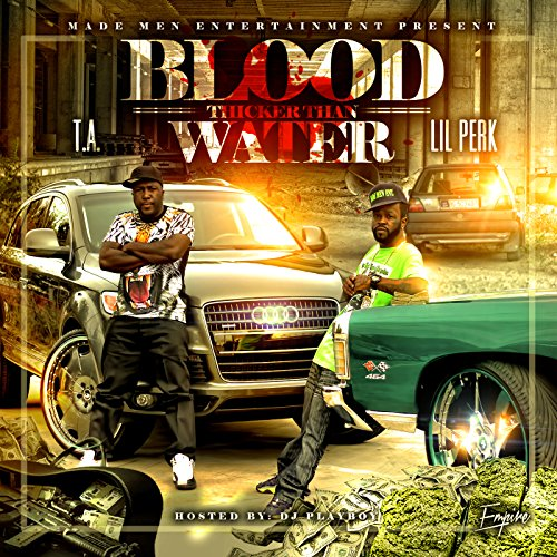 Blood Thicker Than Water (Hosted By DJ Playboy) - Playboy Circles