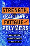 img - for Strength, Fracture and Fatigue of Polymers by Yee Albert F. Harcup Jason Narisawa I. (2012-01-20) Hardcover book / textbook / text book