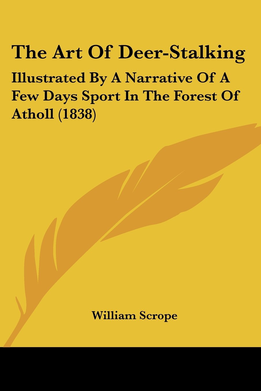 The Art Of Deer-Stalking: Illustrated By A Narrative Of A Few Days Sport In The Forest Of Atholl (1838) ebook