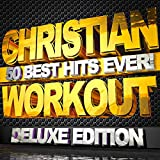 Christian Workout - 50 Best Hits Ever!