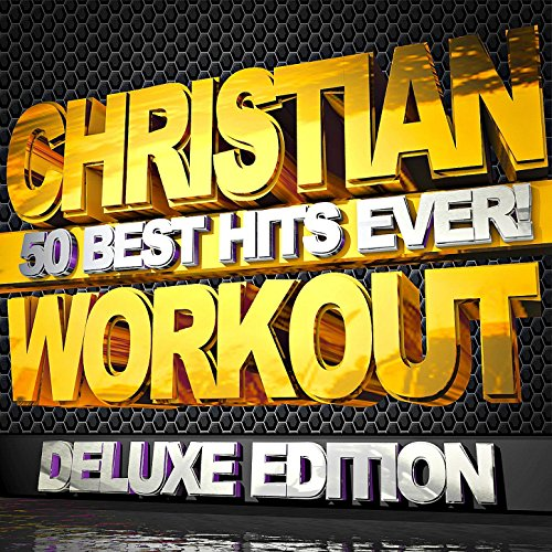 Christian Workout - 50 Best Hits Ever! (Best Rap Music Today)