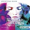 Das erste Opfer (Monday Club 1) Hörbuch von Krystyna Kuhn Gesprochen von: Marie Bierstedt