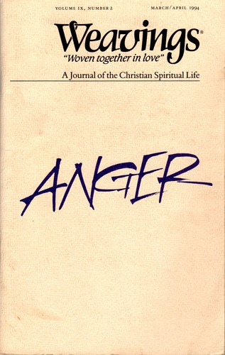 Weavings; A Journal of the Christian Spiritual Life: Volume  IX, Number 2: Anger