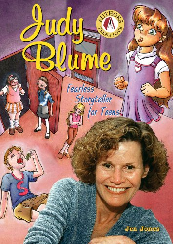 Judy Blume: Fearless Storyteller for Teens (Authors Teens Love)