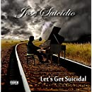 Let's Get Suicidal