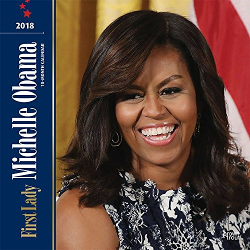 First Lady Michelle Obama 2018 Wall Calendar